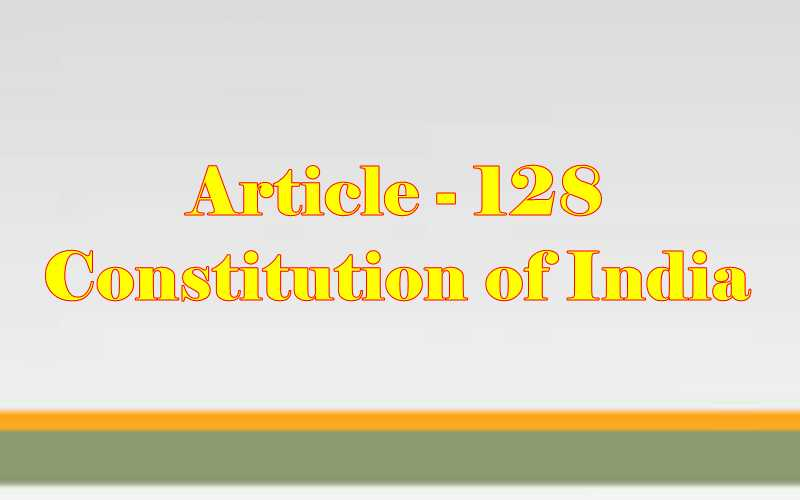 Article 128 of Indian Constitution in Hindi