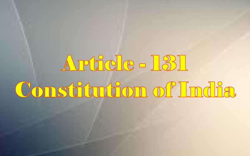 Article 131 of Indian Constitution in Hindi