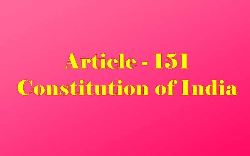 Article 151 of Indian Constitution in Hindi