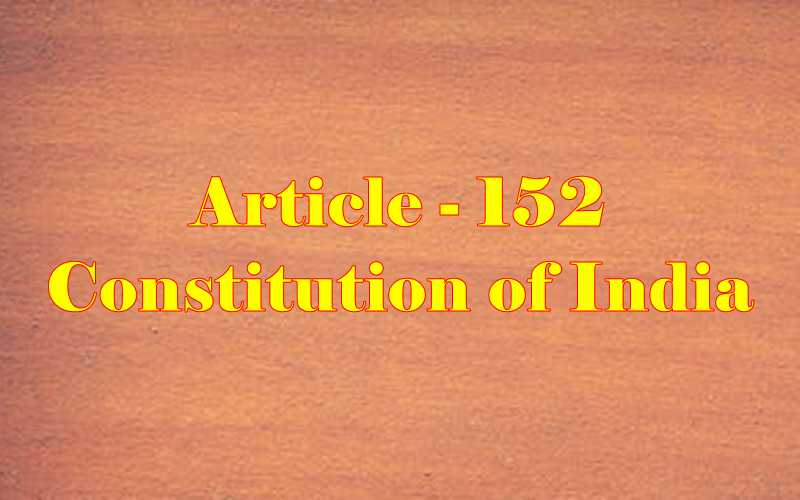 Article 152 of Indian Constitution in Hindi