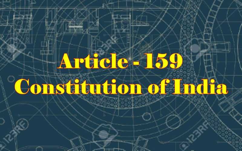 Article 159 of Indian Constitution in Hindi