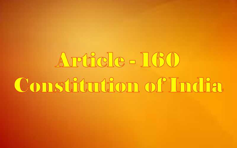 Article 160 of Indian Constitution in Hindi