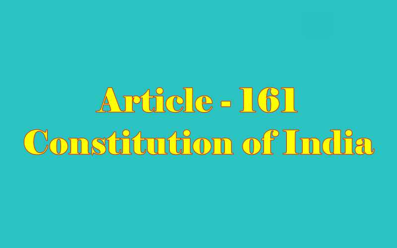 Article 161 of Indian Constitution in Hindi