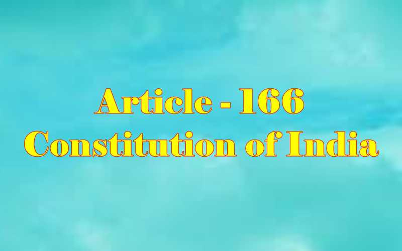 Article 166 of Indian Constitution in Hindi