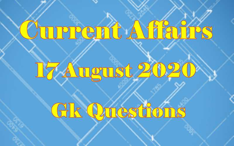 17 August 2020 Current affairs in Hindi