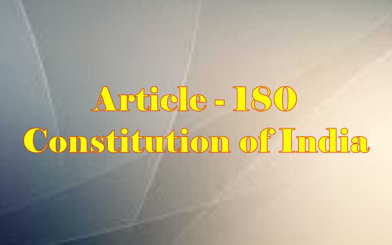 Article 180 of Indian Constitution in Hindi