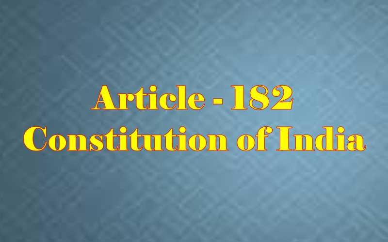 Article 182 of Indian Constitution in Hindi