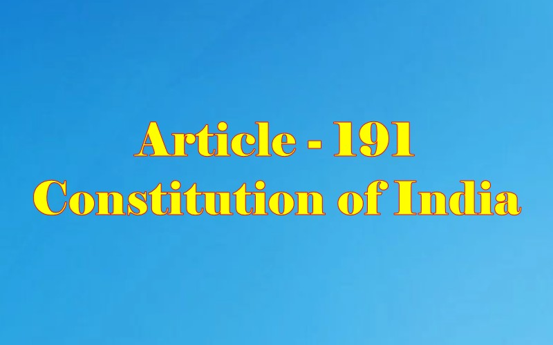 Article 191 of Indian Constitution in Hindi