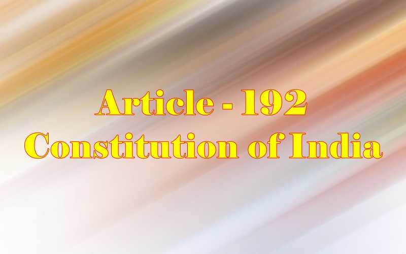Article 192 of Indian Constitution in Hindi