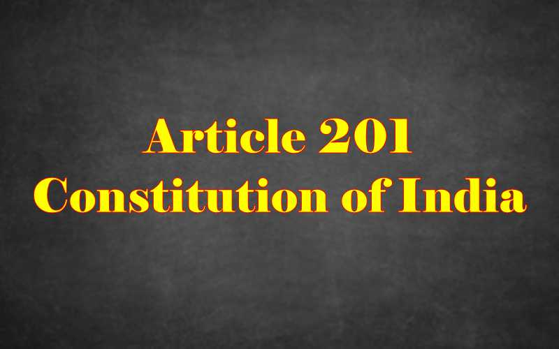 Article 201 of Indian Constitution in Hindi