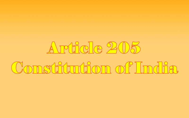 Article 205 of Indian Constitution in Hindi