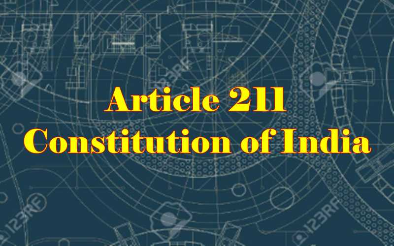Article 211 of Indian Constitution in Hindi