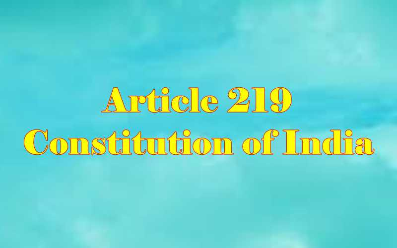 Article 219 of Indian Constitution in Hindi