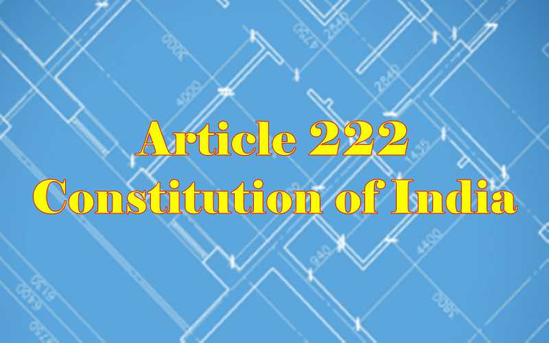 Article 222 of Indian Constitution in Hindi