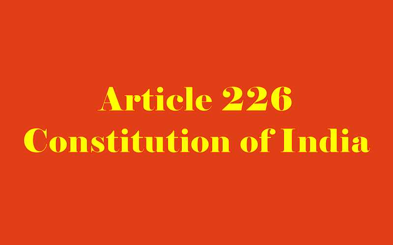 Article 226 of Indian Constitution in Hindi