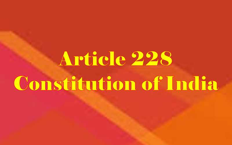 Article 228 of Indian Constitution in Hindi