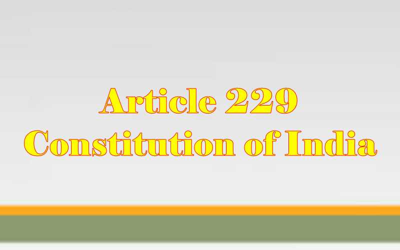 Article 229 of Indian Constitution in Hindi