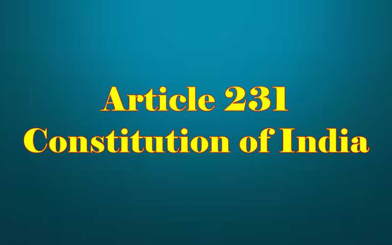 Article 231 of Indian Constitution in Hindi