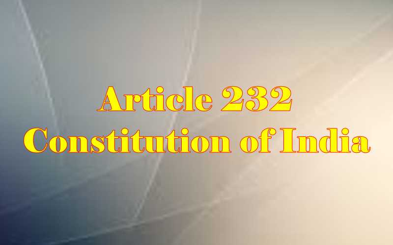 Article 232 of Indian Constitution in Hindi