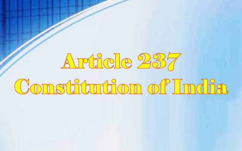 Article 237 of Indian Constitution in Hindi