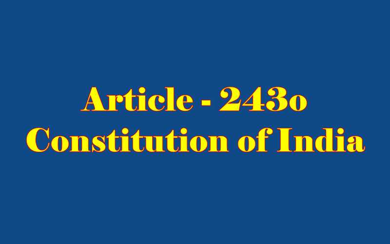 Article 243o of Indian Constitution in Hindi