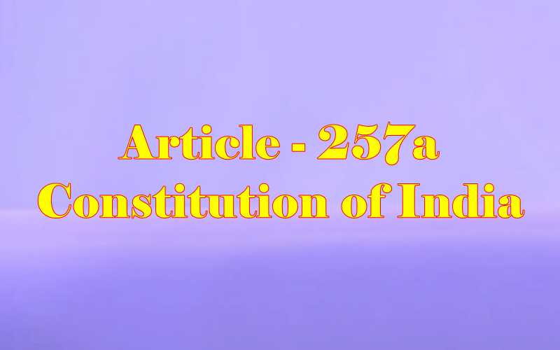 Article 257a of Indian Constitution in Hindi
