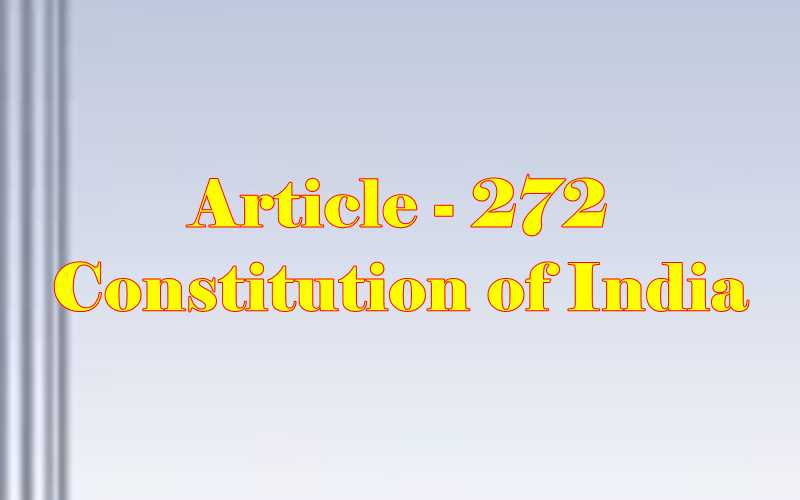 Article 272 of Indian Constitution in Hindi