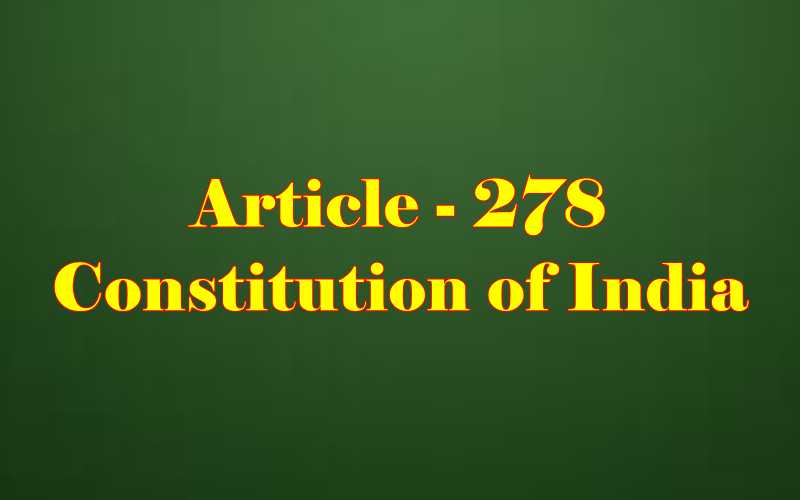 Article 278 of Indian Constitution in Hindi