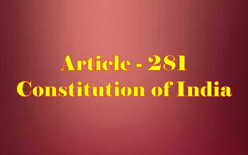 Article 281 of Indian Constitution in Hindi