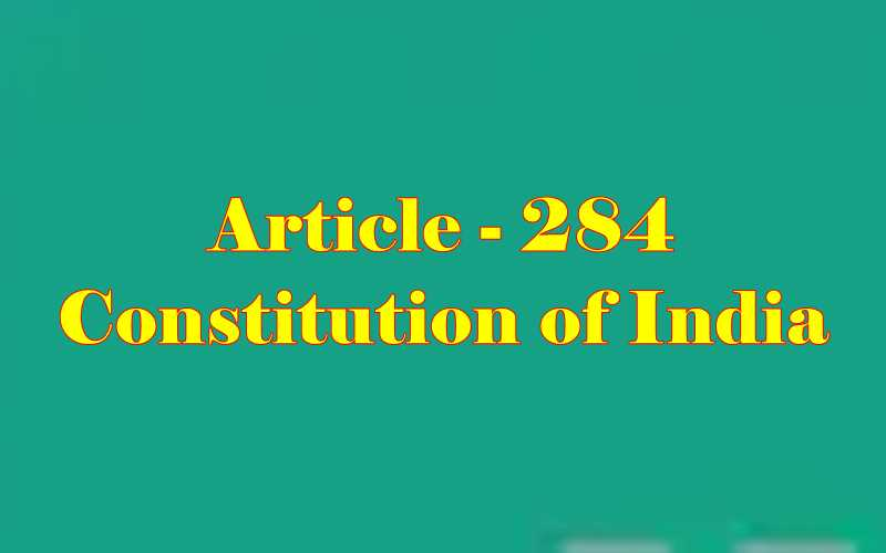 Article 284 of Indian Constitution in Hindi