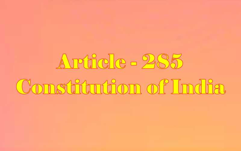 Article 285 of Indian Constitution in Hindi