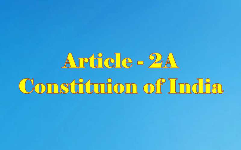 Article 2a of Indian Constitution in Hindi