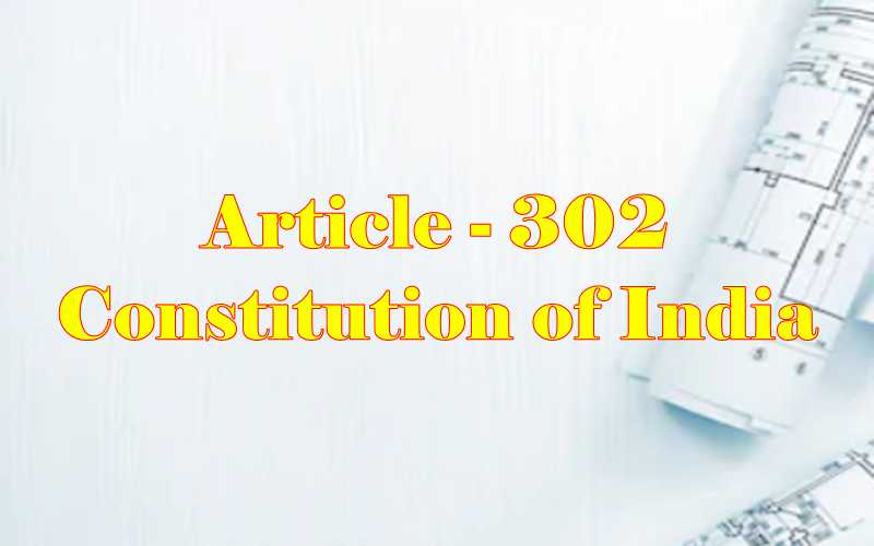 Article 302 of Indian Constitution in Hindi