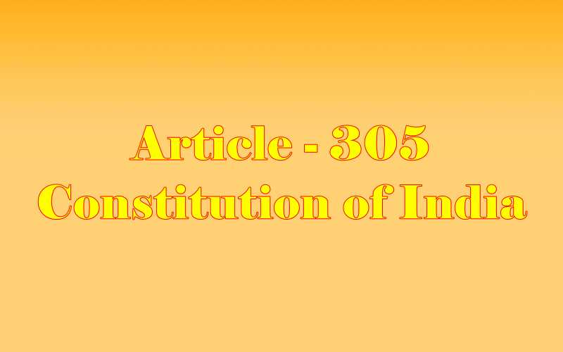 Article 305 of Indian Constitution in Hindi