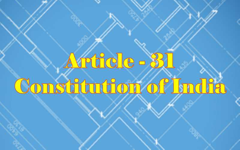 Article 31 of Indian Constitution in Hindi