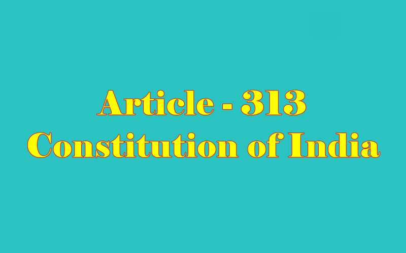 Article 313 of Indian Constitution in Hindi