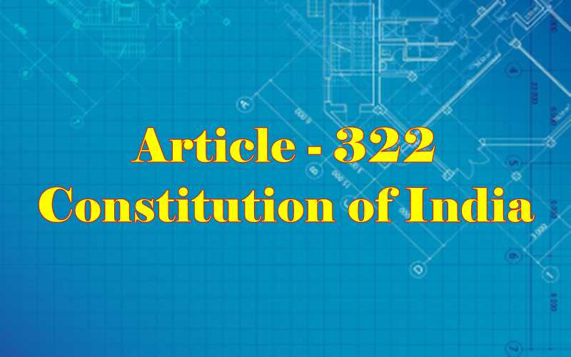 Article 322 of Indian Constitution in Hindi