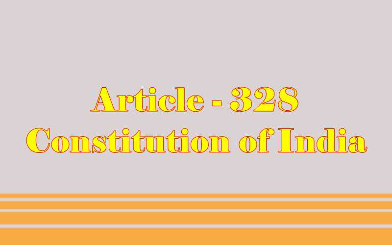 Article 328 of Indian Constitution in Hindi