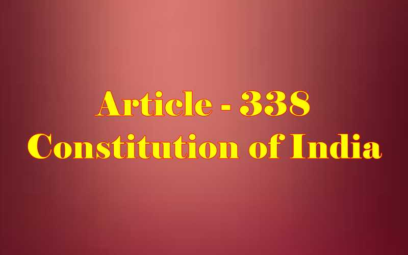 Article 338 of Indian Constitution in Hindi