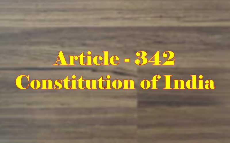 Article 342 of Indian Constitution in Hindi