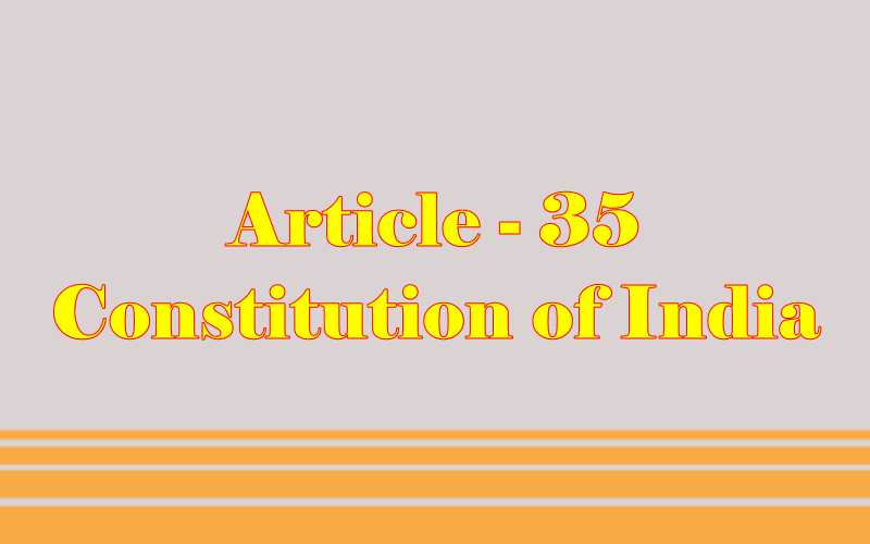 Article 35 of Indian Constitution in Hindi