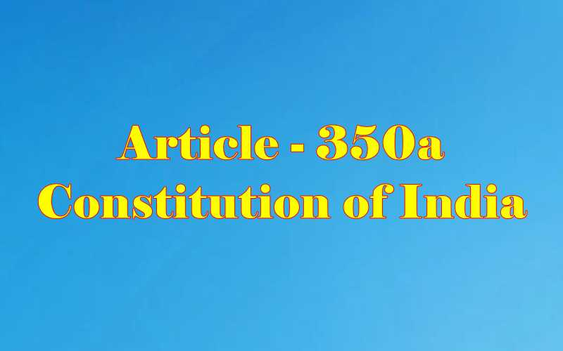 Article 350a of Indian Constitution in Hindi