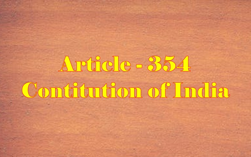 Article 354 of Indian Constitution in Hindi