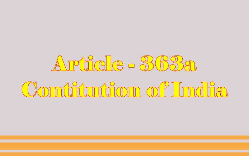 Article 363a of Indian Constitution in Hindi