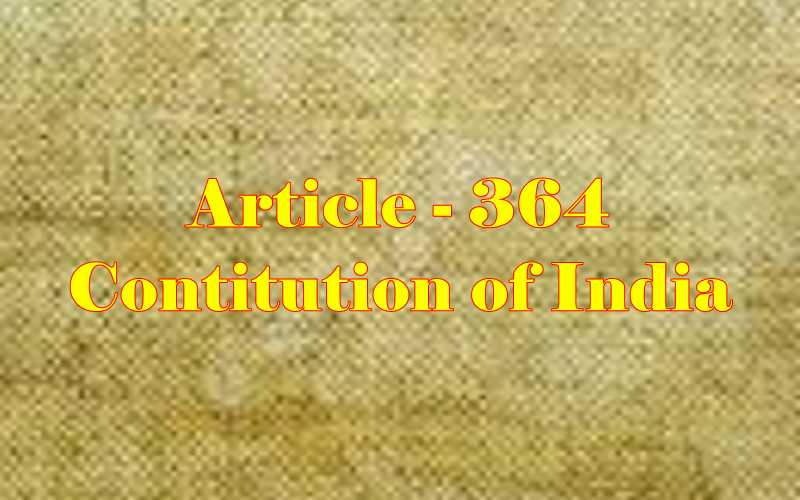 Article 364 of Indian Constitution in Hindi