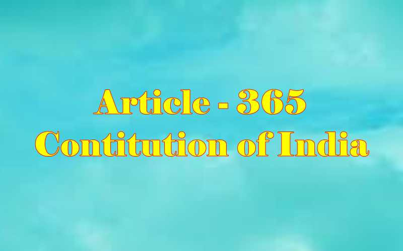 Article 365 of Indian Constitution in Hindi