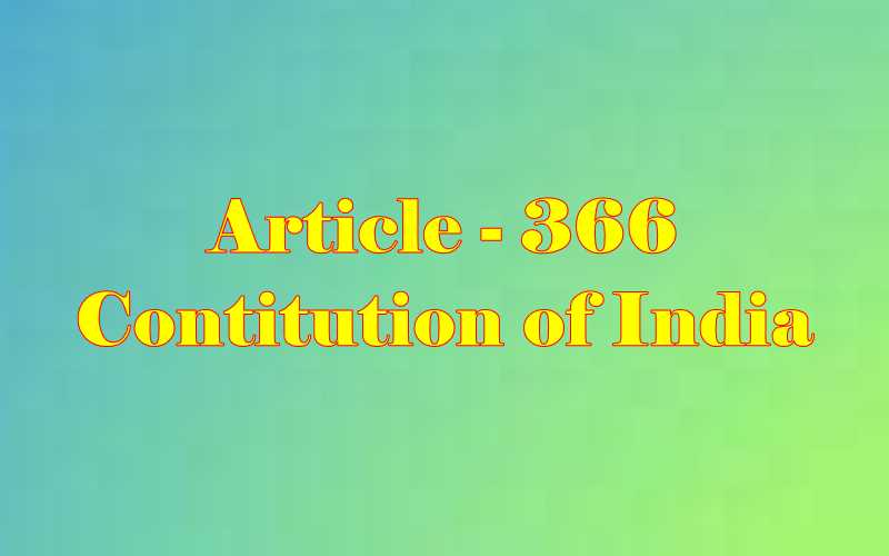Article 366 of Indian Constitution in Hindi