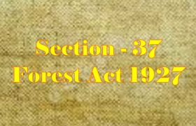 Section 37 of Indian Forest Act in Hindi