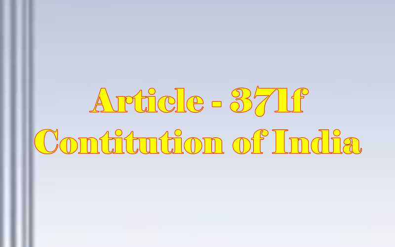 Article 371f of Indian Constitution in Hindi