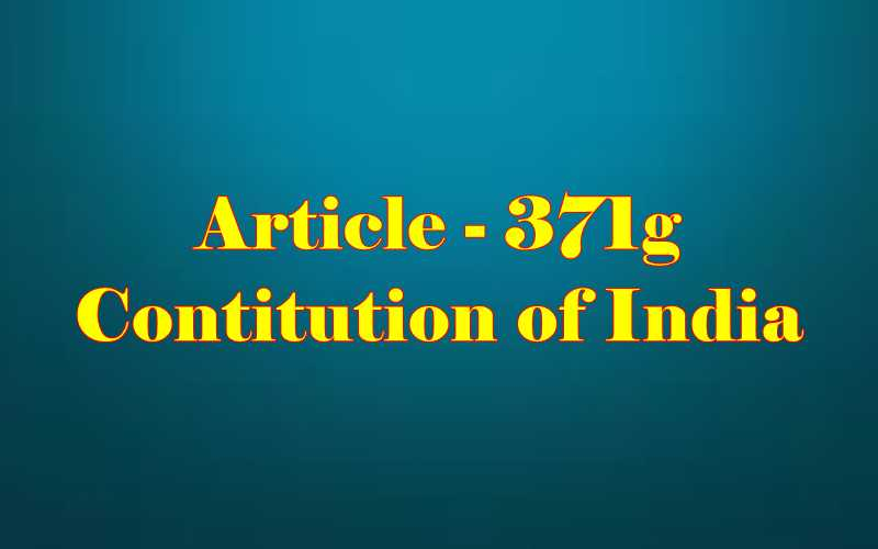 Article 371g of Indian Constitution in Hindi
